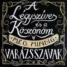 Légyszíves és Koszonom használd őket naponta többször, és a hatás megérkezik! Picture Mix, Motivational Quotes, Inspirational Quotes, Good Sentences, Word 2, Picture Quotes, Favorite Quotes, Einstein, Chalkboard