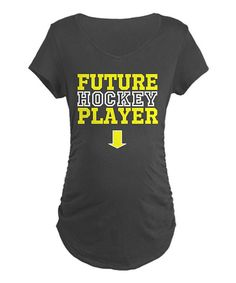 Look at this #zulilyfind! Charcoal 'Future Hockey Player' Maternity Tee - Women by CafePress #zulilyfinds