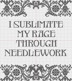 I sublimate my rage pattern by Cross-stitch ninja, via Flickr