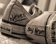 NEVER SAY NEVER !