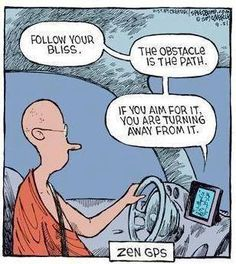 """""""The obstacle is the path"""" - A little zen humor to brighten your day."""