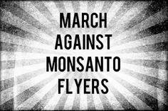 Printable March Against Monsanto Flyers