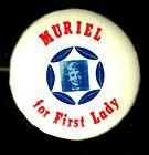 "1"" 1972 MURIEL FOR FIRST LADY PIN, HUBERT HUMPHREY, PINBACK BUTTON #2172 - #2172, 1, 1972, Button, First, Hubert, HUMPHREY, LADY, Muriel, PINBACK"