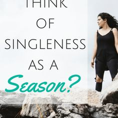 Should I Think of Singleness As A Season? Spiritual Enlightenment, Single Women, Things To Come, Seasons, God, Study Guides, Christian, Dios, Single Ladies