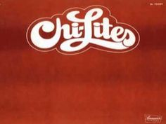 """The Chi-Lites """"Stoned Out of My Mind"""" (1976)"""