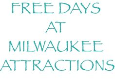 Free days at Milwaukee attractions