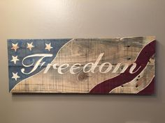 """Hand Engraved Wooden Sign - """"Freedom"""" Wood Sign - Reclaimed Wooden Sign by FirePitWoodWorks on Etsy crafts christmas crafts diy crafts hobbies crafts ideas crafts to sell crafts wooden signs Patriotic Crafts, July Crafts, Patriotic Decorations, Wood Projects, Woodworking Projects, Fine Woodworking, Youtube Woodworking, Woodworking Classes, Woodworking Furniture"""