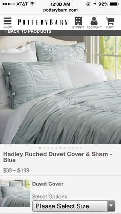 http://www.potterybarn.com/m/products/hadley-ruched-duvet-cover-sham-blue/?pkey=e%7Cgrey%2Bruffle%2Bbedding%7C227%7Cbest%7C0%7C6%7C15%7C%7C1&cm_src=PRODUCTSEARCH