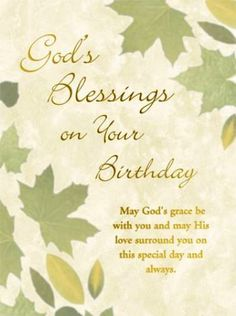 Spiritual Birthday Wishes For Sister Brother Wife Husband Mom Or Dad This Blessed Message ReadsMay Gods Grace Be With You And May His Love Surround