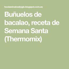Buñuelos de bacalao, receta de Semana Santa (Thermomix)