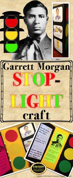 Great resource for studying black history or inventors. Garrett Morgan is known for inventing the precursor to the yellow wait light. Students make their own stop lights on a triangular prism and fill the other two sides with information. Cute craft - looks easy!