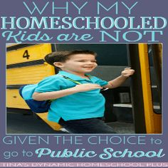 Why My Homeschooled Kids Are Not Given the Choice to Go to Public School via @tinashomeschool