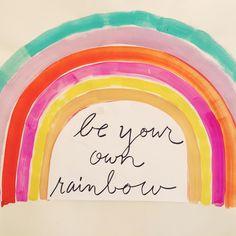 Be Your Own Rainbow by Sisters Gulassa on IG: sistersgulassa