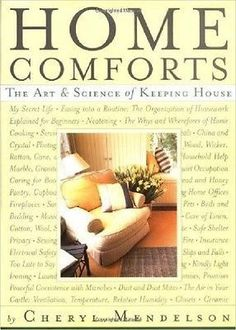 Home Comforts: The Art and Science of Keeping House [Nov 04, 1999]