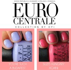 Euro Centrale by OPI Collection - Spring/Summer 2013 #nails #beauty #manicures