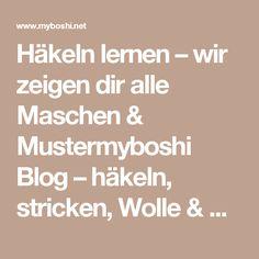Häkeln lernen – wir zeigen dir alle Maschen & Mustermyboshi Blog – häkeln, stricken, Wolle & DIYs