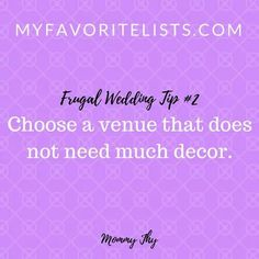 #2 Choose a venue that does not need much decor.  http://myfavoritelists.com/2017/12/13/top-5-frugal-wedding-tips/ #myfavoritelists