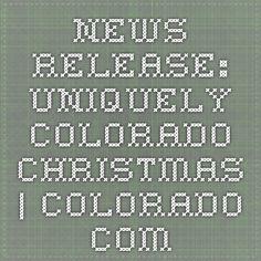 News Release: Uniquely Colorado Christmas Moving To Denver, Colorado, News, Christmas, Xmas, Aspen Colorado, Navidad, Noel, Skiing Colorado