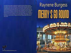 Merry's Go Round by Rayene Burgess released March 2015  Order your own cover:  http://suzettevaughn.wix.com/suzettevaughn#!author-advice--assistance/c22hz