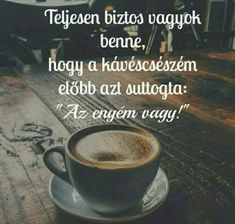 Good Night, Good Morning, I Love Coffee, Qoutes, Funny Jokes, Thoughts, My Love, Relax, Life