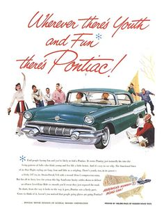 Pontiac Ad (1957) - Super Chief - Wherever there's Youth and Fun, there's Pontiac!