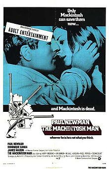 The Mackintosh Man    Original film poster by Tom Chantrell  Directed byJohn Huston  Produced byJohn Foreman  Written byWalter Hill  William Fairchild  Desmond Bagley (novel)  StarringPaul Newman  Dominique Sanda  James Mason  Music byMaurice Jarre  CinematographyOswald Morris  Editing byRussell Lloyd  Distributed byWarner Bros.  Release date(s) 25 July 1973