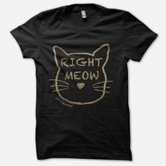 Right Meow Black w/ Gold Cat Shimmer T-Shirt