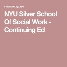 NYU Silver School Of Social Work - Continuing Ed