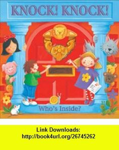Knock Knock (9781577911692) Keith Faulkner, Stephen Holmes , ISBN-10: 1577911695  , ISBN-13: 978-1577911692 ,  , tutorials , pdf , ebook , torrent , downloads , rapidshare , filesonic , hotfile , megaupload , fileserve