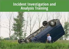 Incident Investigation and Analysis course includes information on how organizations can prepare to respond, investigate, and analyze incidents in the workplace.