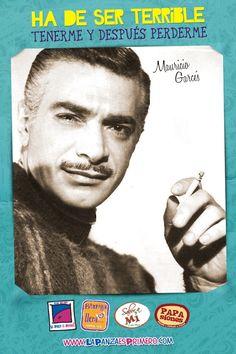 Mauricio Garcés actor mexicano recordado especialmente por su representación satírica en varias películas del galán seductor.  (16 de diciembre de 1926 - 27 de febrero de 1989)