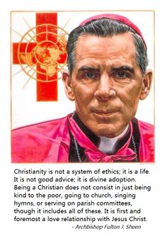 """""""Christianity is not a system of ethics; it is a life. It is not good advice; it is divine adoption"""" Venerable Fulton Sheen Catholic Religion, Catholic Quotes, Catholic Prayers, Religious Quotes, Catholic Saints, Roman Catholic, Catholic Catechism, Catholic Answers, Christian Faith"""