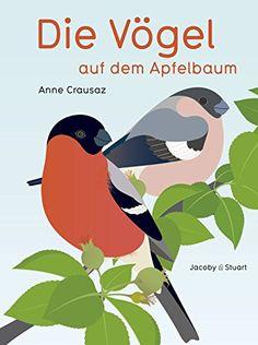 Die Vögel auf dem Apfelbaum von Anne Crausaz http://www.amazon.de/dp/3942787598/ref=cm_sw_r_pi_dp_4R6gvb0ZP7JER