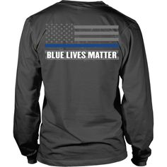These are printed on HIGH QUALITY, extended wear, 100% organic Port & Company shirts. Will last a long time. Want it on the front? Go -> http://www.shoppzee.com/products/blue-lives-matter-front-design