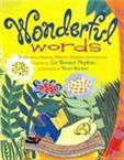 Wonderful Words: Poems About Reading, Writing, Speaking, And Listening By Hopkins, Lee Bennett, Ed. Illustrated by: Barbour, Karen Emily Dickinson, Carl Sandburg, Nikki Grimes, and many others celebrate language and all that it ignites, from reading, acting, and writing to haiku and metaphors. Fiction Hardcover