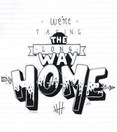 taking the long way home lyrics 5sos Lyric Art, 5sos Songs, Song Lyrics Art, Lyric Drawings, Drawing Quotes, 5sos Quotes, Lyric Quotes, Quotes Quotes, Hand Lettering Quotes