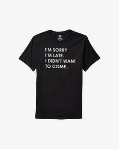 the best attitude 4b817 2c4ba Sorry I m Late Graphic T-shirt   Express Aktivt Slitage, Grafiska T