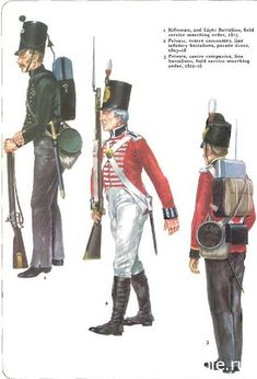 BRITISH 1-Rifleman, 2nd Light Battalion,field service marching order, 1815 2-Private, centre compagnie, line infantry battalions, parade dress 1803-08 3-Private centre compagnies, line batailions, field service marching order 1812-16