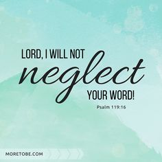 I delight in your decrees; I will not neglect your word. Christian Devotions, Christian Marriage, Christian Parenting, Christian Women, Christian Life, Psalm 119, Psalms, Spiritual Growth, Spiritual Awareness