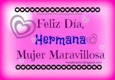 frases para una hermana feliz dia mujer mama Birthday Greetings, Happy Birthday, Sisters, Celebrity, Love Phrases, Ballerina, Mother Day Message, Happy Woman Day, Happy Brithday