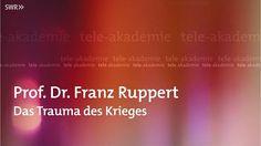 Prof. Dr. Franz Ruppert - Das Trauma des Krieges [Tele-Akademie]