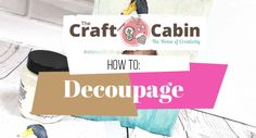 Learn how to decoupage with napkins and paper. We will cover all the basics of decoupage tips, tricks and Inspiration