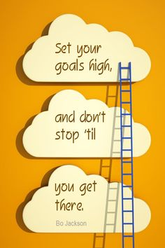 Daily Quotation for June 11, 2015 #quote #quoteoftheday - Set your goals high, and don't stop 'til you get there. - Bo Jackson