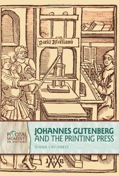 Johannes Gutenberg and the Printing Press (Pivotal Moments in History) by Diane Childress, http://www.amazon.co.uk/dp/0822575205/ref=cm_sw_r_pi_dp_UNawsb0AWE711