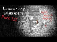 Neverending Nightmare Part III Dont Eat My Face!  Like, share, comment subscribe!