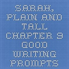 Sarah, Plain and Tall- Chapter 9 - Good Writing prompts