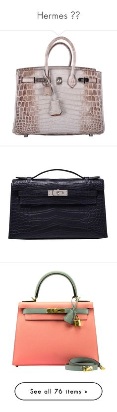 """""""Hermes ❤️"""" by ngkhhuynstyle ❤ liked on Polyvore featuring bags, handbags, handbags and purses, hermes birkin bags, top handle bags, hermes purse, man bag, gray purse, hand bags and croc handbags"""