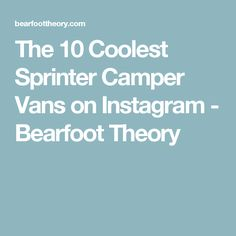 626b33c40a The 10 Coolest Sprinter Camper Vans on Instagram - Bearfoot Theory Cargo  Trailer Conversion