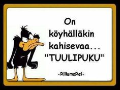 Learn Finnish, Seriously Funny, More Words, Disney Quotes, How I Feel, Positive Vibes, Haha, Laughter, Positivity