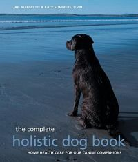 The Complete Holistic Dog Book: Home Health Care for Our Canine Companions (Paperback) Home Health Care, Pet Health, Amor Animal, Dog Books, Read Books, Puppy Party, Baby Puppies, Dog Care, Dog Friends